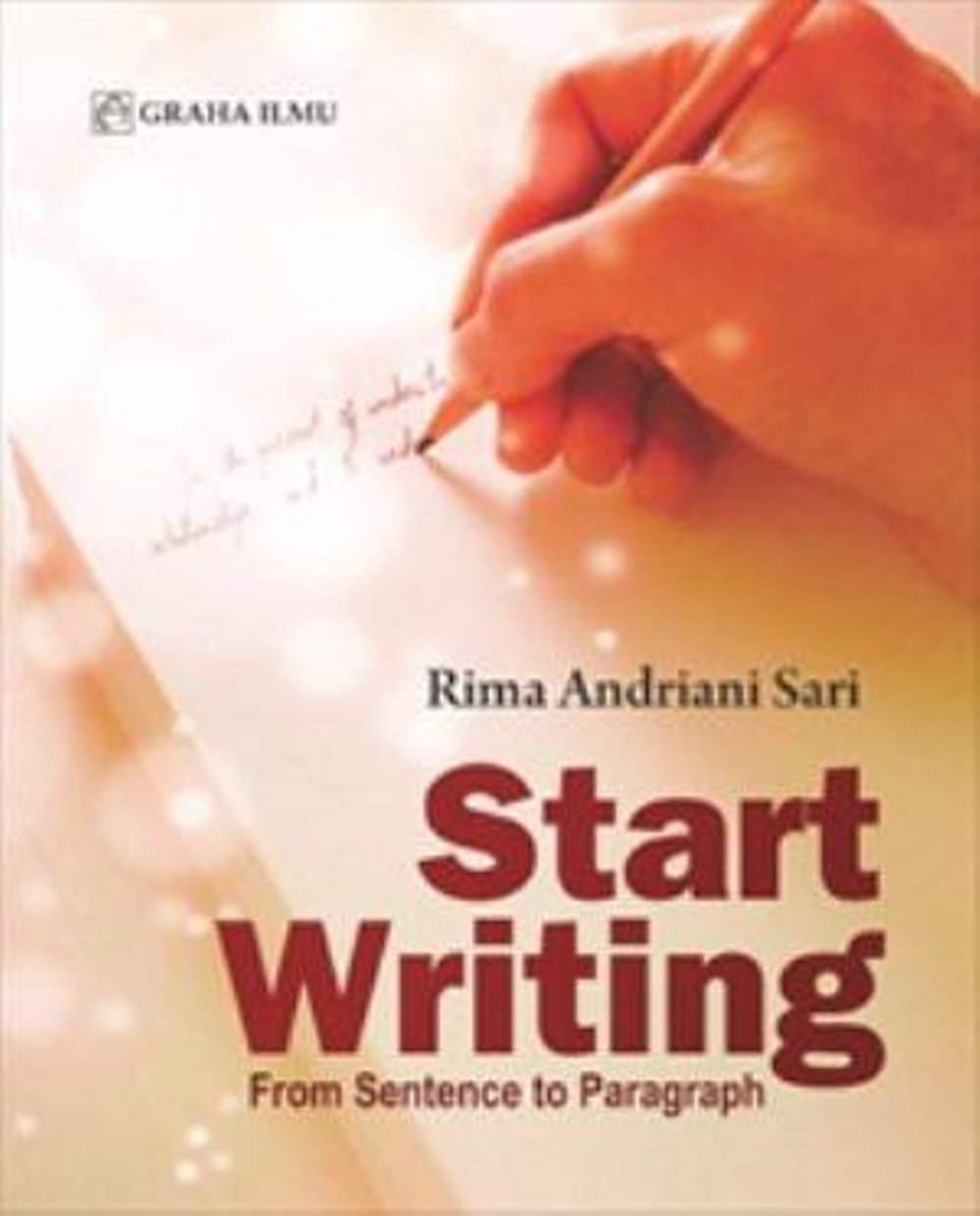 Start Writing: From Sentence to Paragraph