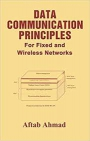 Data Communication Principles : For Fixed and Wireless Networks