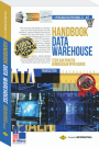 Handbook Data Warehouse Teori Dan Praktik Berbasiskan Open Source