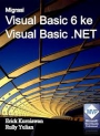 Migrasi Visual Basic 6 Ke Visual Basic .Net