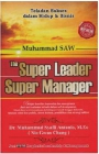 Muhammad SAW : The Super Leader Super Manager