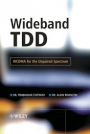 Wideband TDD : WCDMA for Unpaired Spectrum