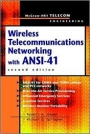 Wireless Telecommunications Networking With ANSI-41