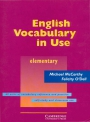 English Vocabularry in Use : Elemetary ; 60 Units vocabulary reference and practice self-study and clasroom use